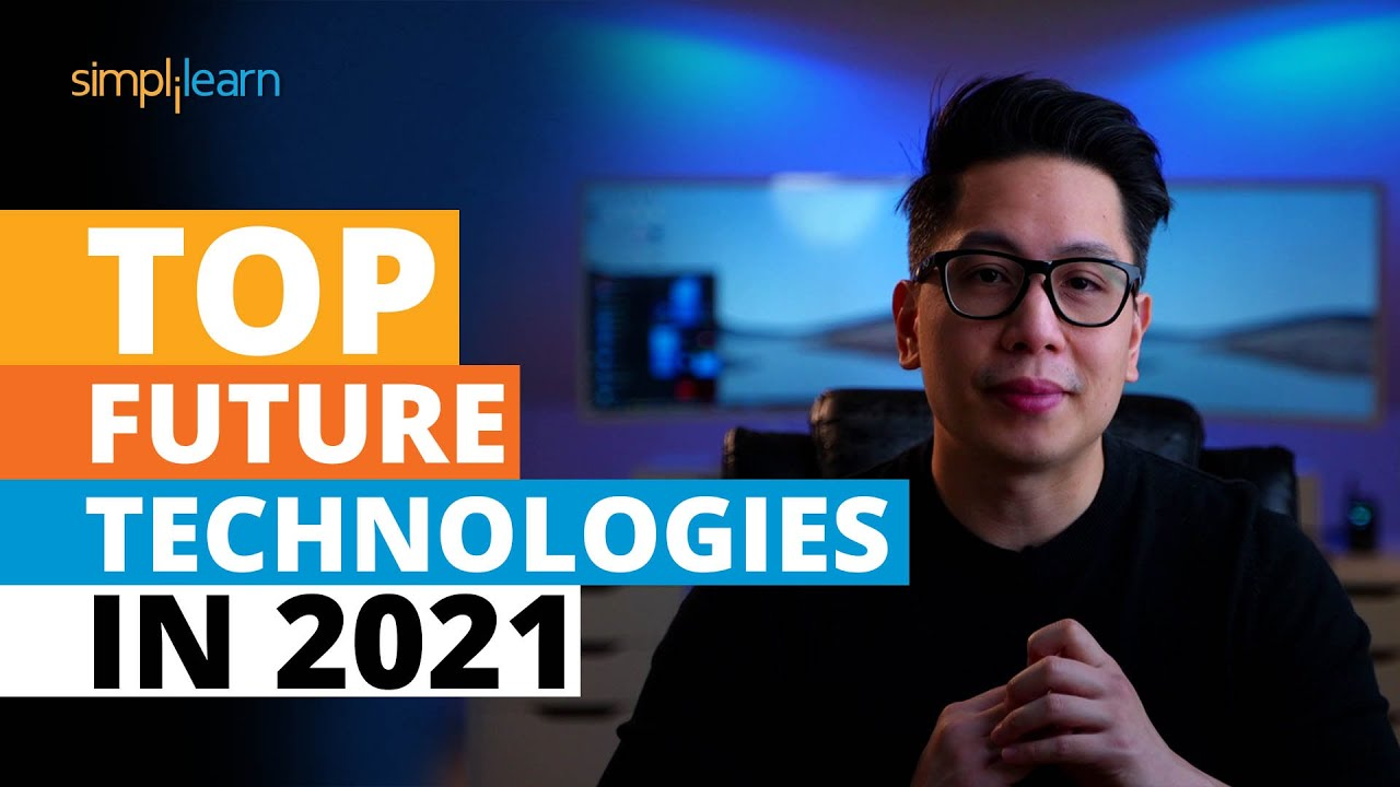 Top Future Technologies In 2021 | New Technologies of 2021 | Trending Technologies 2021