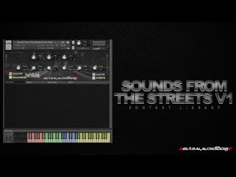 Global Audio Tools-Sounds From The Streets V.1 Sound Demonstration (FREE DRUM BANK)