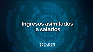 Cadefi   Ingresos asimilados a salarios   Octubre