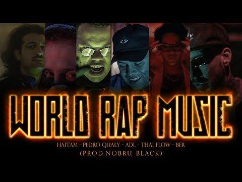 WRM, ADL, Pedro Qualy, Ber, Haitam & Thai Flow - World Rap Music (Prod. NOBRU Black)