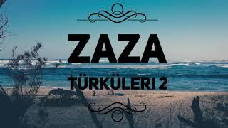 Zaza Türküleri 2 - En güzel parçalar