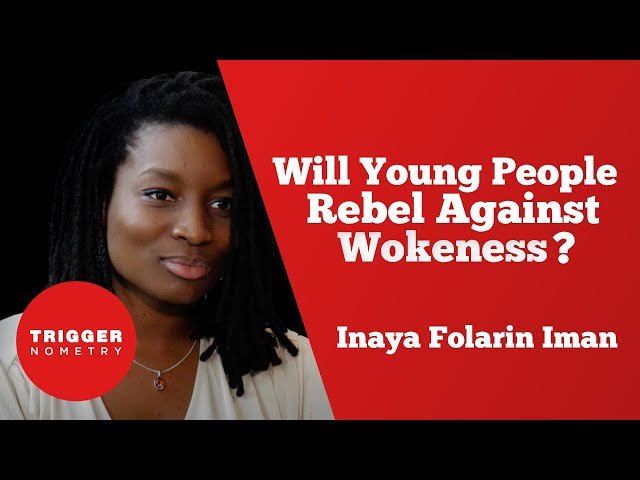 Will Young People Rebel Against Wokeness? with Inaya Folarin Iman