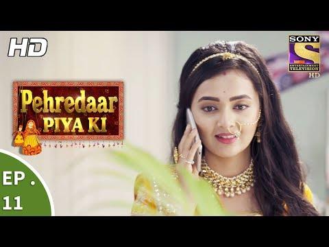 Pehredaar Piya Ki - पहरेदार पिया की - Ep 11 - 31st July, 2017 thumbnail