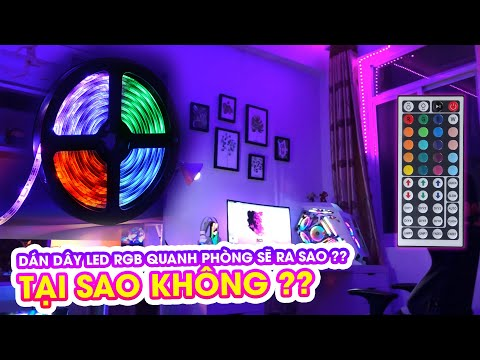 DÁN DÂY LED RGB QUANH PHÒNG - KHÔNG GIAN GAMING TRONG MƠ