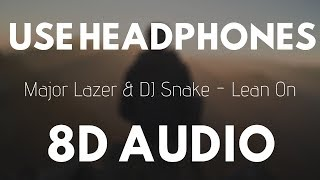 Major Lazer & DJ Snake - Lean On (8D AUDIO) |
