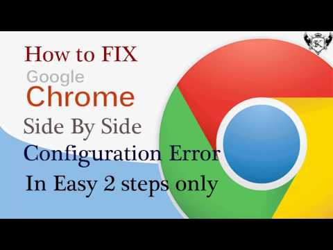 How to Fix Side By Side Configuration Error for Google Chrome in Simple 2 Easy Steps
