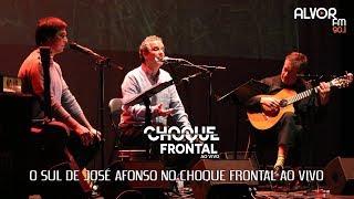 Ao Sul de José Afonso no Choque Frontal ao Vivo