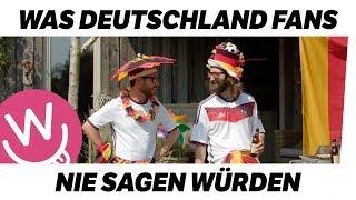 Was Fans nie sagen würden: Deutschland Teil 1