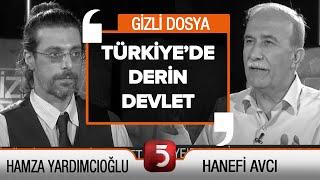 Türkiye'de Derin Devlet Var Mı? - Hanefi Avcı - Gizli Dosya
