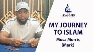 Musa (Mark) Morris - My Journey to Islam