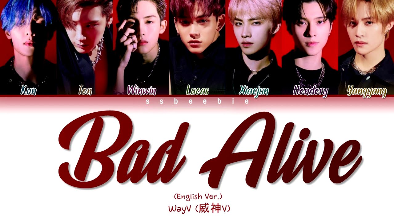 Wayv 威神v Bad Alive English Ver Color Coded Lyrics Han Chi Rom Pin Eng Youtube