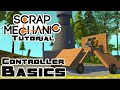 Controller Basics & Convertible House! - Scrap Mechanic Gameplay & Guide - Letsplay Part 6