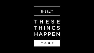 G-Eazy - These Things Happen Tour (Trailer)