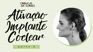 parte 2 ativao implante coclear paula pfeifer   part two cochlear implant activation brazil