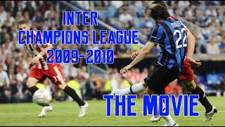 INTER CHAMPIONS LEAGUE 2009-2010 - IL CAMMINO Extended \u0026 Remastered (HD) #Triplete #INTER #2010 🔵⚫