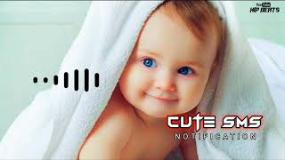 Cute Sms | Baby voice notification | baby Ringtone video |🥰 new Baby Boy Sms tune | Hip Beats