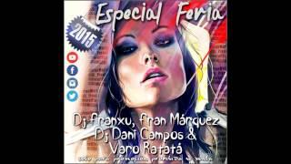 01. Especial Feria 2015 - Dj Franxu, Fran Márquez, Dj Dani Campos & Varo Ratatá