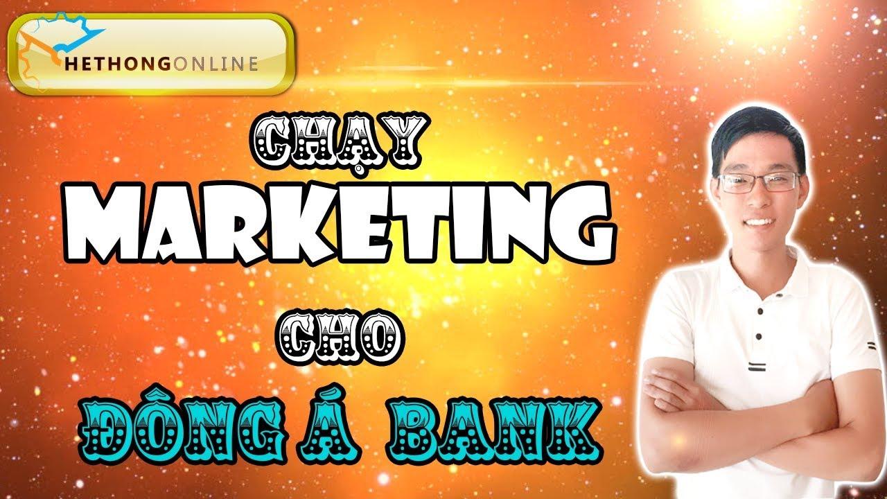 Làm Marketing Cho Chứng Khoán Ngân Hàng Đông Á I Hệ Thống Online