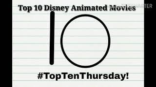 Top Ten Thursday #77: Top 10 Disney Animated Movies