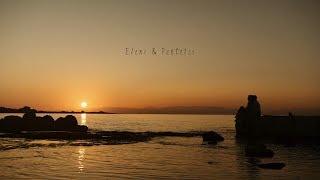 Eleni & Pantelis | Wedding Trailer