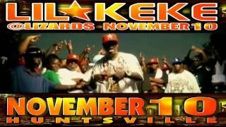 LIL KEKE-LIVE@LIZARDS IN HUNTSVILLE-SATURDAY NOV 10****