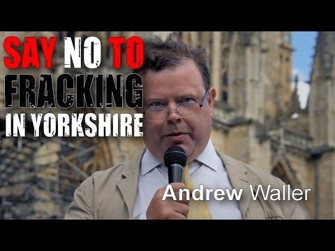 Yorkshire Anti-Fracking Rally: Andrew Waller