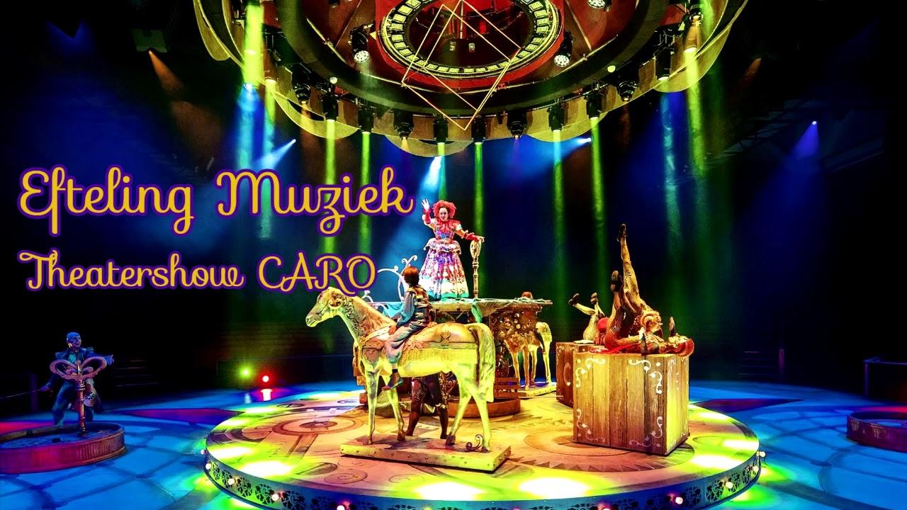 Efteling Muziek - Theatershow CARO