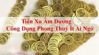 Tiền Xu Âm Dương - Công Dụng Phong Thuỷ Ít Ai Ngờ
