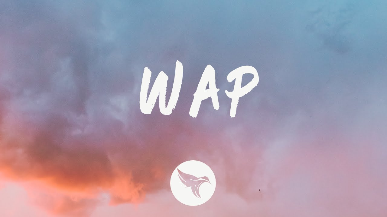 Cardi B - Wap (Lyrics) Feat. Megan Thee Stallion