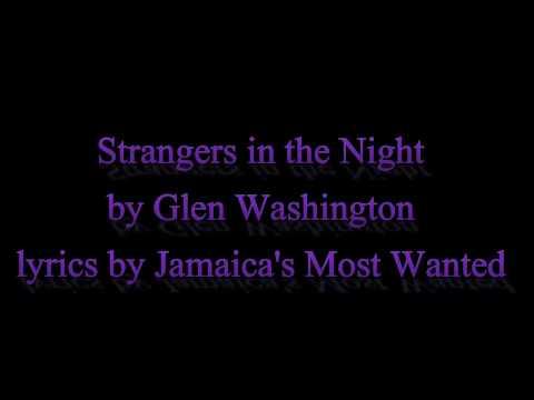 Strangers in the Night - Glen Washington (Lyrics) OLD SKOOL ALERT