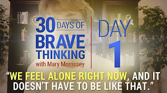 30 Days of Brave Thinking with Mary Morrissey - YouTube