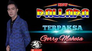 Lagu paling legendaris TERPAKSA Gerry Mahesa New Pallapa