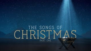 The Songs of Christmas: Part One