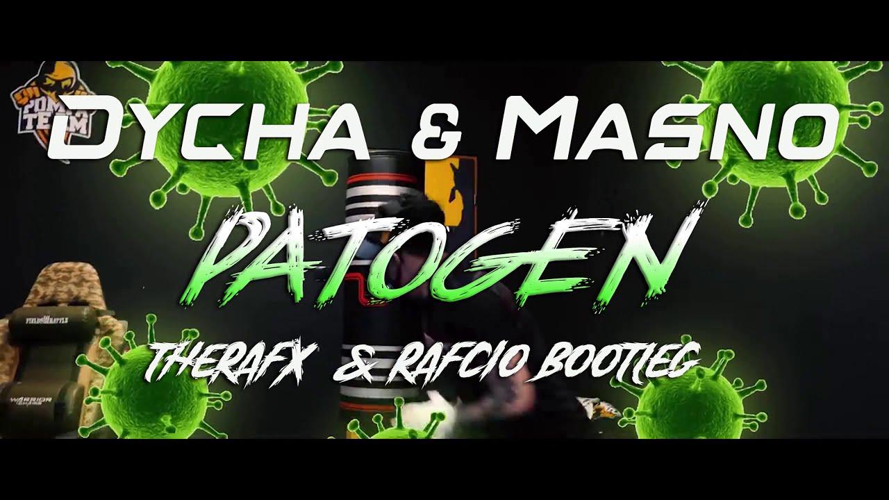 Download Dycha & Masno - PATOGEN (TheRafX Mashup & RafCio Bootleg ) +FREEDOWNLOAD