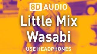 Little Mix - Wasabi | 8D AUDIO