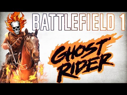 OMG IT'S GHOST RIDER !!  - Battlefield 1 Funny Moments