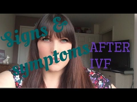 Signs & symptoms after IVF