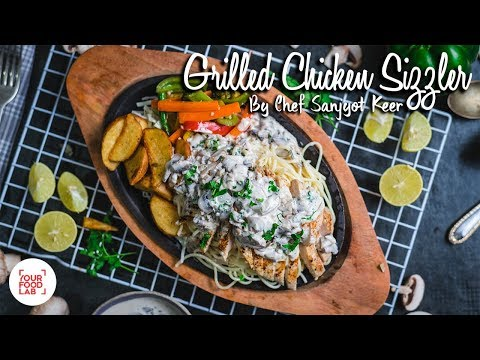 Grilled Chicken Sizzler With Mushroom Sauce Recipe | Chef Sanjyot Keer
