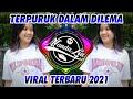DJ TERPURUK DALAM DILEMA  ARIEF  TERBARU 2021 🎶 DJ TIK TOK TERBARU 2021