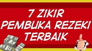 Gambar cover 7 ZIKIR PEMBUKA REZEKI TERBAIK