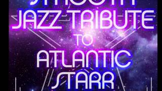 Secret Lovers - Atlantic Starr Smooth Jazz Tribute