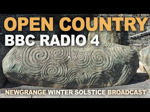 BBC Radio 4 'Open Country' Newgrange winter solstice broadcast