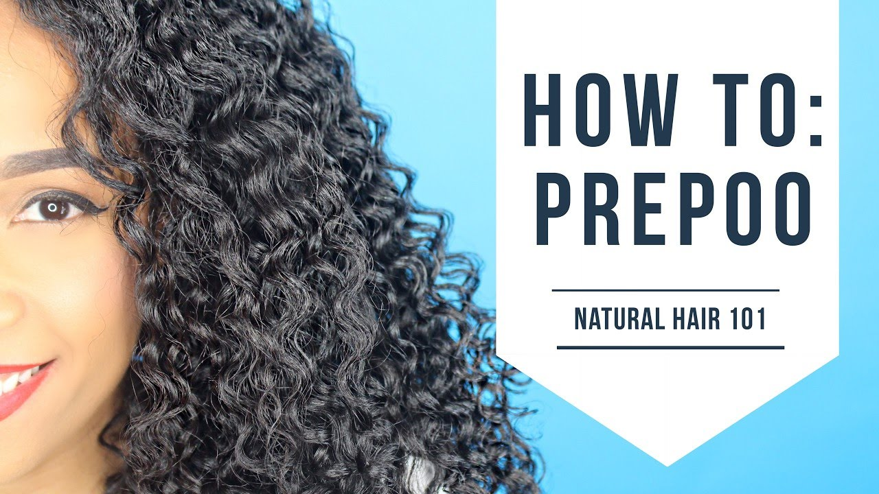 Natural Hair 101: How to Prepoo - YouTube