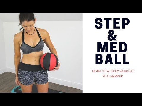 18 MINUTE STEP & MED BALL WORKOUT PLUS WARM UP