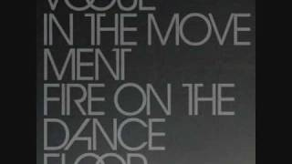 Vogue In The Movement - Fire On The Dance Floor