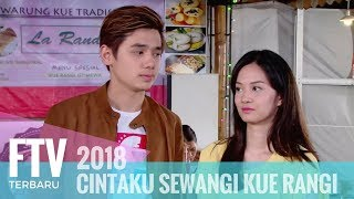 Video FTV Rayn Wijaya & Faradilla Yoshi - Cintaku Sewangi Kue Rangi download MP3, 3GP, MP4, WEBM, AVI, FLV Oktober 2019