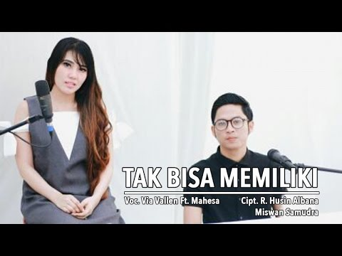 Via Vallen Ft. Mahesa - Tak Bisa Memiliki (Official Music Video) Mp3