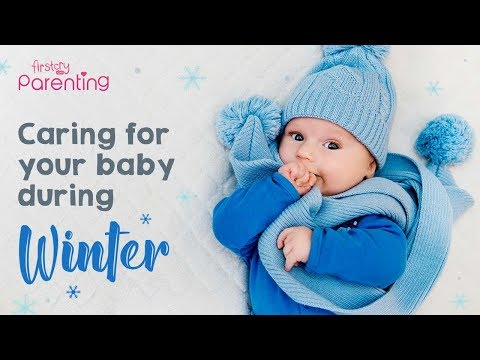 How To Take Care Of Your Baby During The Winter Season
