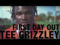 Tee Grizzley -  First Day Out