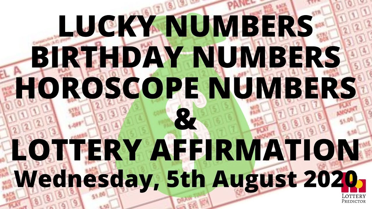 Lottery Lucky Numbers, Birthday Numbers, Horoscope Numbers & Affirmation - August 5th 2020
